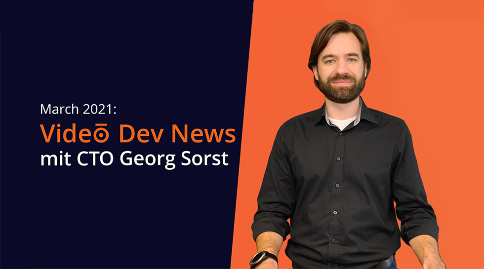 Video Dev News // March 2021